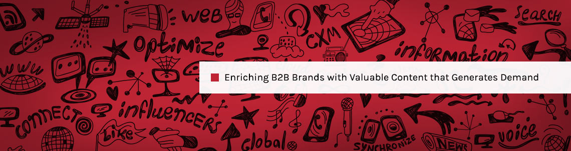 Enriching B2B Brands with Valuable Content that Generates Demand